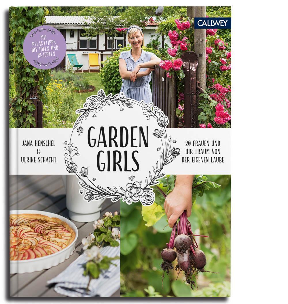 Garden Girls: 20 Frauen und ihr Traum von der eigenen Laube: Amazon ...