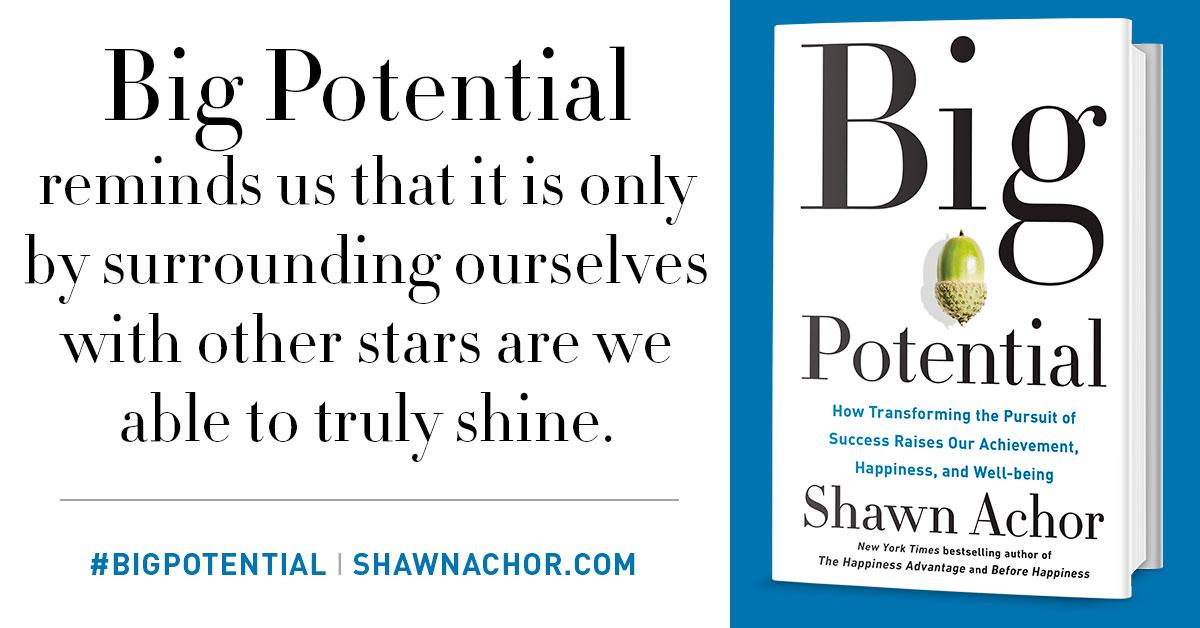Big Potential How Transforming The Pursuit Of Success Raises Our Amazing Shawn Achor Quotes