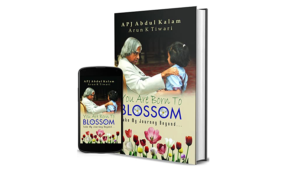 You Are Born To Blossom by A P J Abdul Kalam