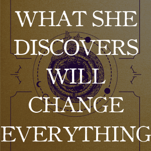 What she discovers will change everything