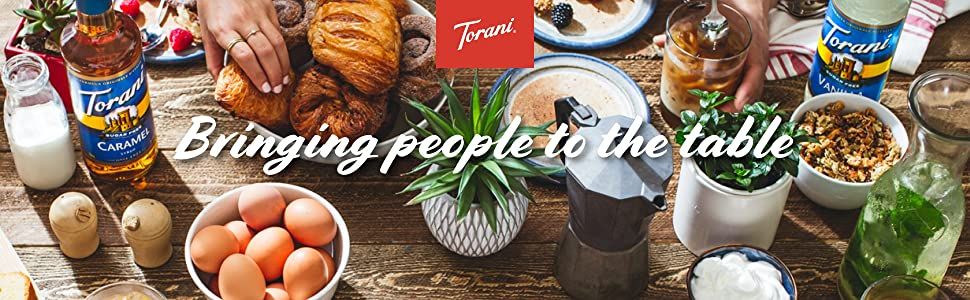 Torani syrups& flavoring bringing people to the table