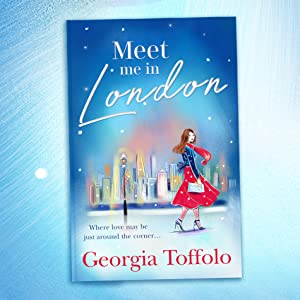 Meet Me in London by Georgia Toffolo - the perfect festive romance