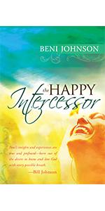 The Happy Intercessor Beni Johnson