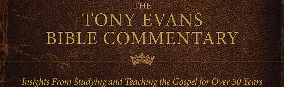 Tony Evans Commentary, Full Bible commentary, Tony Evans Ministry, Old and New Testament commentary