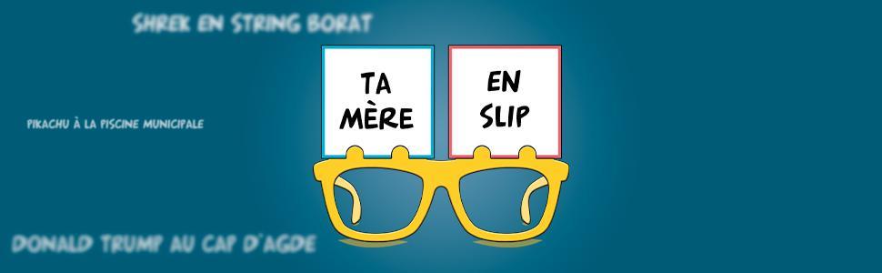 Ta Mère En Slip - Jeu Topi Games - Achat Boutique BCD JEUX