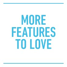 More Features to Love