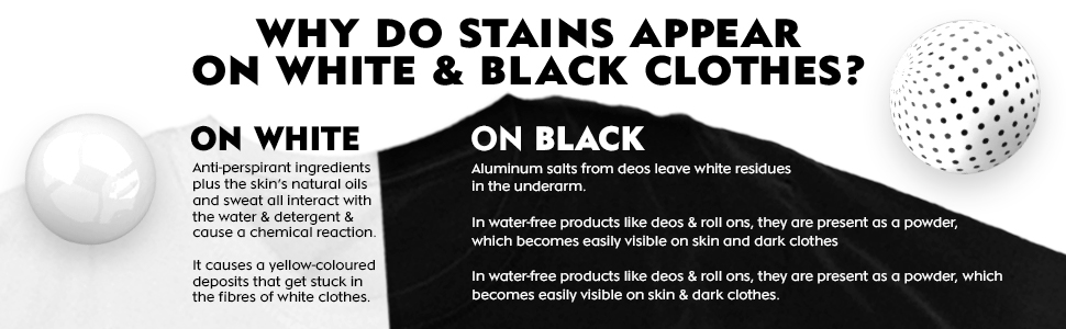 why do stains appear on white & black clothes?