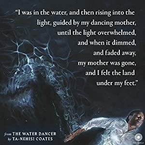 water dancer;Ta-Nehisi Coates;gifts for dad;gifts for men;historical fiction;underground railroad