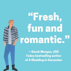 """Fresh, fun and romantic."" -Sarah Morgan"