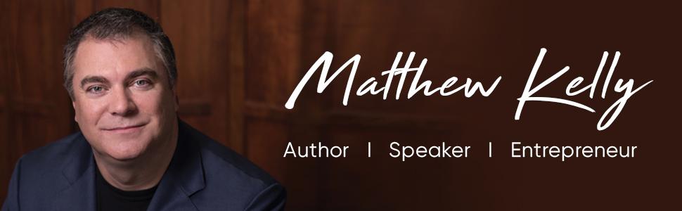 Matthew Kelly, Author, speaker, entrepreneur