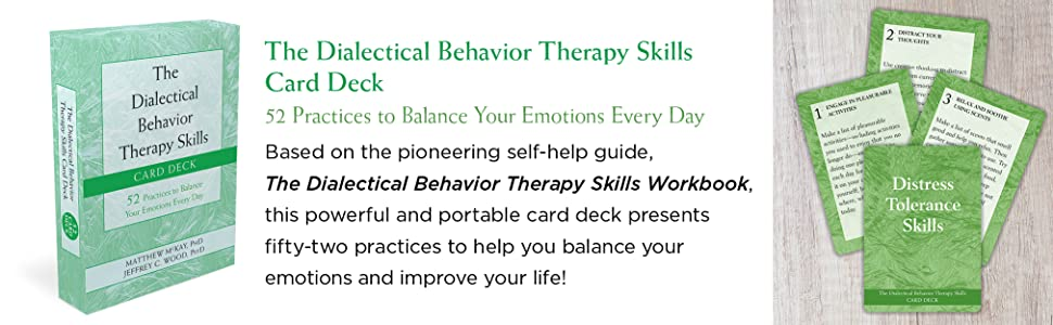 Based on the pioneering DBT Skills Workbook, this powerful & portable cards deck has 52 practices.