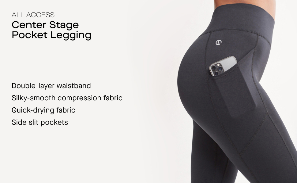 CENTER STAGE POCKET LEGGING, DOUBLE LAYER WAIST BAND, COMPRESSION FABRIC, QUICK DRY, SIDE POCKETS