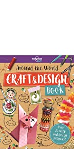 Around the World Craft and Design Book (Lonely Planet Kids)