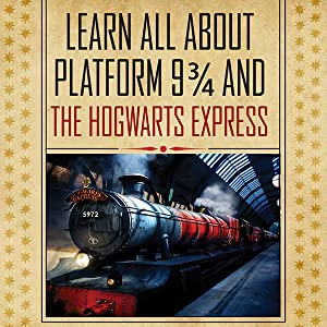 Learn all about Platform 9 3/4 and The Hogwarts Express