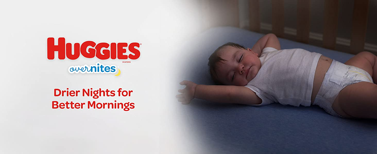 Moms trust Huggies OverNites baby diapers with up to 12 hours protection against leaks.