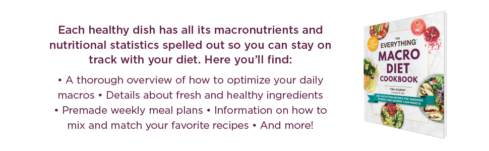 The Everything Macro Diet Cookbook: 300 Satisfying Recipes for Shedding Pounds and Gaining Lean Muscle 6