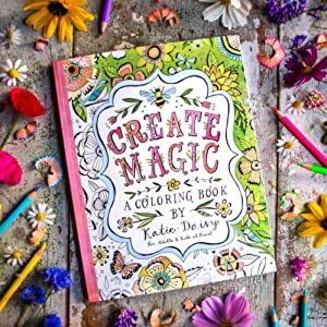 Amazon Com Create Magic A Coloring Book By Katie Daisy For Adults And Kids At Heart 0762109024225 Katie Daisy Amber Lotus Publishing Books