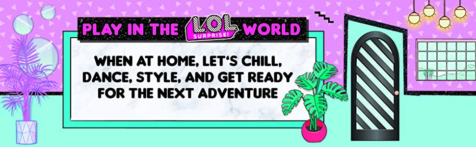 LOL Surprise Home Sweet Home - Play in the LOL Surprise world