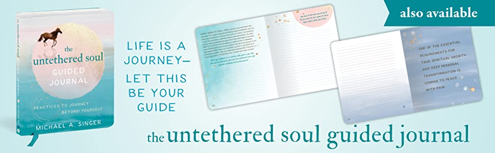 The Untethered Soul Guided Journal: Life is a Journey - Let This Be Your Guide