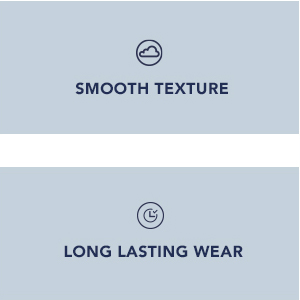 Smooth texture, long lasting wear