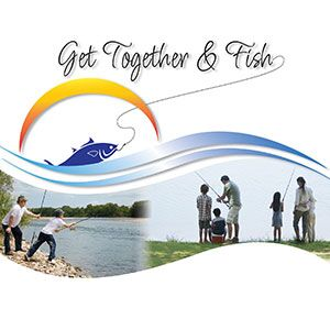Let's get together and Fish