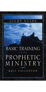 Basic Training for the Prophetic Ministry Study Guide Kris Vallotton