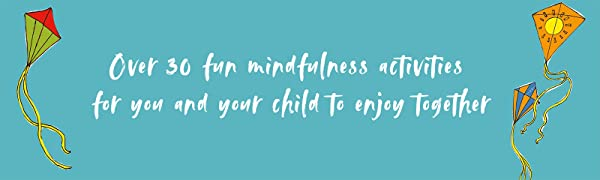 Mindfulness for Children, mindfulness for the family, mindfulness activities, mindfulness books