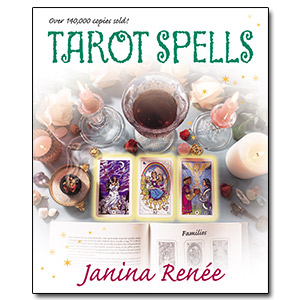 tarot spells, janina renee, using the tarot, tarot cards, tarot and spells, spellbook, spell book