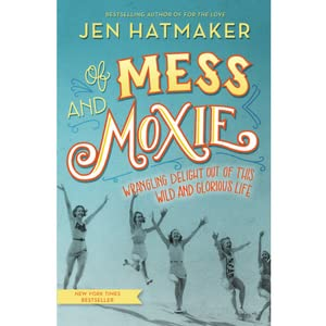 For the love fighting for grace in a world of impossible what readers think about of mess moxie by jen hatmaker fandeluxe Gallery