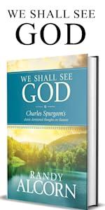 heaven by randy alcorn randy alcorn books charles spurgeon devotional spurgeon on christ heaven god