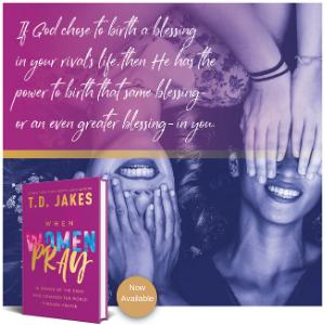 T.D. Jakes, When Women Pray, new book, bestselling author, bestseller, pray, prayer, praying, women