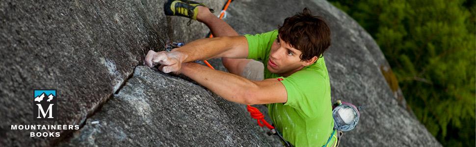 alex honnold, rock climbing, pete whittaker, yosemite climbing, climbing books, mountaineers books,