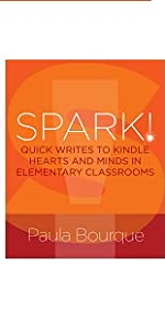 SPARK!: Quick Writes to Kindle Hearts and Minds in Elementary Classrooms