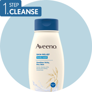 Step 1 Cleanse with Aveeno Skin Relief Moisturizing Body Wash for Sensitive, Extra Dry Itchy Skin