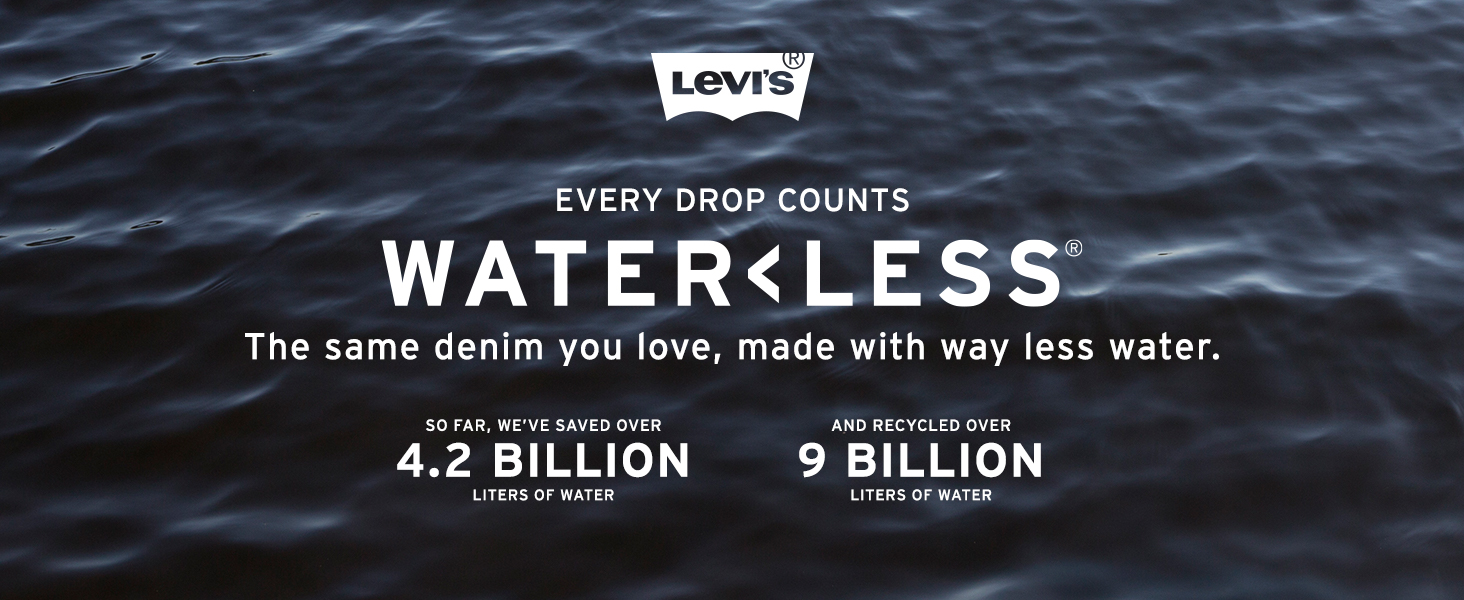 Water<Less: The same denim you love, made with way less water.