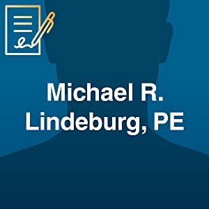 Michael R. Lindeburg, PE, is one of the best-known authors of engineering textbooks and references.