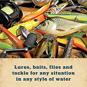 Lures, baits, flies and tackle for any situation in any style of water.