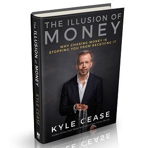 Illusion of money kyle cease motivational success abundance authentic self-realization