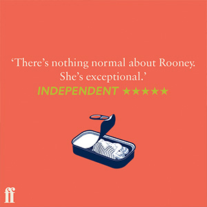 there's nothing normal about Sally Rooney. She's exceptional.