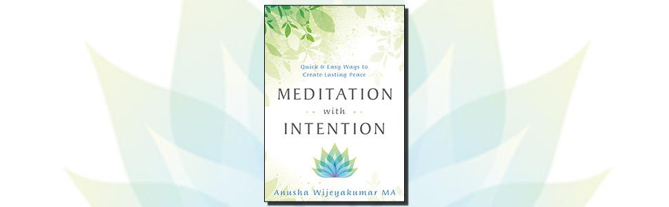 meditation, meditation with intention, anusha wijeyakumar, shanti within, meditations