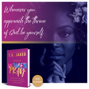 T.D. Jakes, bestselling author, When Women Pray, bestseller book, pray, praying, prayer