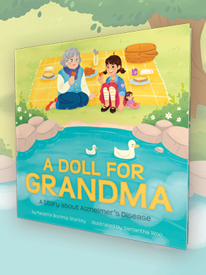 A Doll for Grandma: A Story About Alzheimer's Disease: Paulette Bochnig Sharkey, Samantha Woo, Samantha Woo: 9781506457383: Amazon.com: Books