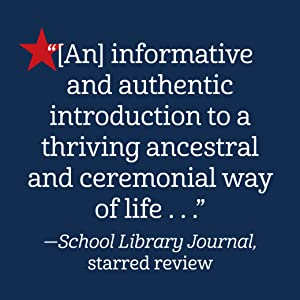 """""""[An] informative authentic introduction to a thriving ancestral and ceremonial way of life"""" SLJ"""