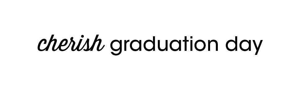 cherish graduation day