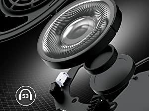 53mm drivers deliver immersive audio