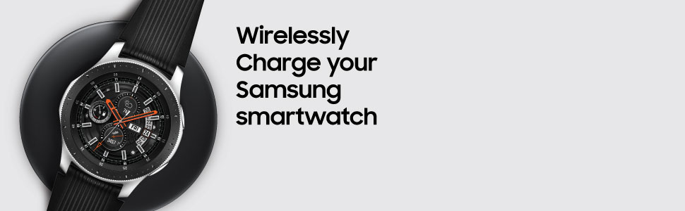 Wirelessly Charge your Samsung Smartwatch