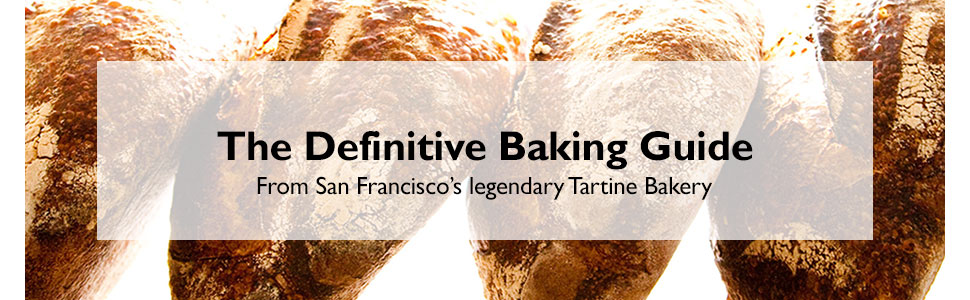 bread, baking, sourdough starter, tartine manufactory, poilane, flour water salt yeast