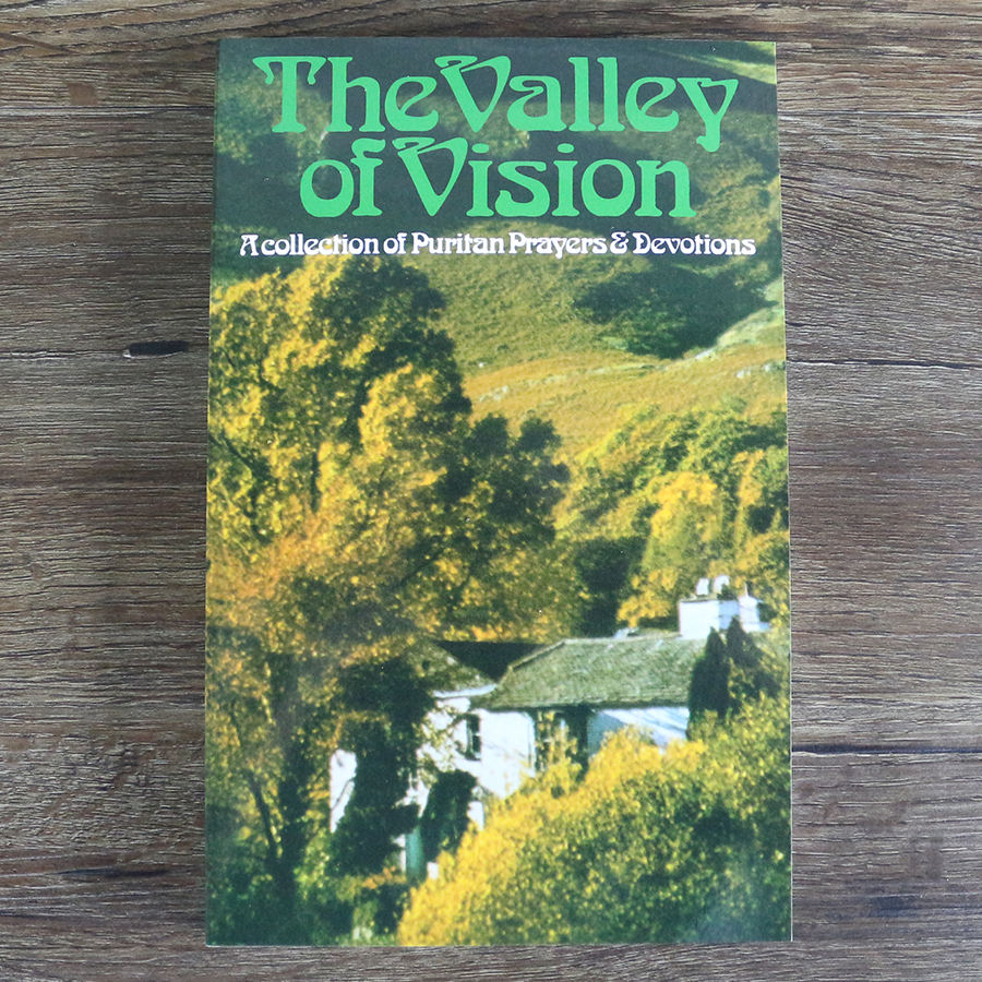 The valley of vision a collection of puritan prayers devotions the valley of vision paperback fandeluxe Images