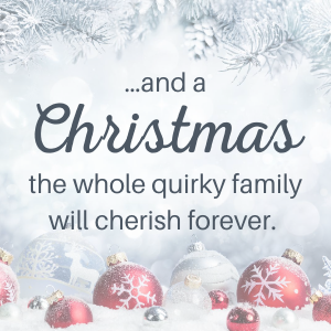 ...and a Christmas the whole quirky family will cherish forever.