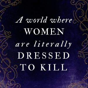 A world where women are literally dressed to kill